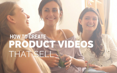 5 Steps to Creating Product Videos that Sell